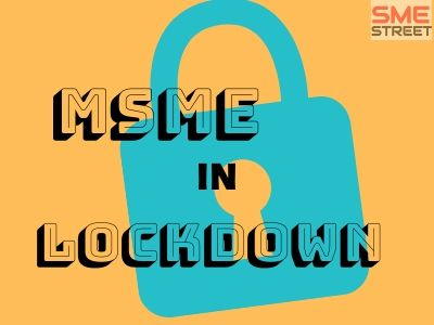 MSME Organisation Endorsed National Lockdown But Urged Policymakers for Necessary Economic Package
