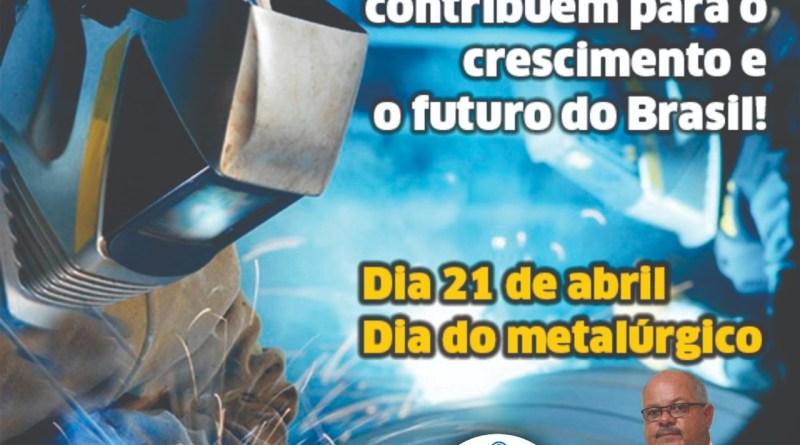 21 de Abril. Dia do Metalúrgico