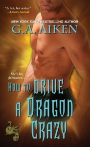 Review: How to Drive a Dragon Crazy by G. A. Aiken