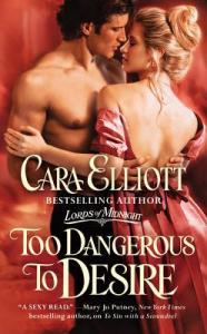 Review: Too Dangerous to Desire by Cara Elliott