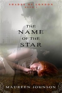 Reviews: Name of the Star and The Madness Underneath by Maureen Johnson