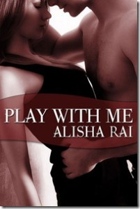 Review and Giveaway: Play With Me by Alisha Rai