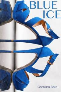 Review: Blue Ice by Carolina Soto
