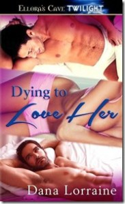 Feature: Dying to Love Her by Dana Lorraine