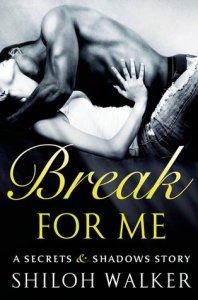 Review: Break For Me by Shiloh Walker