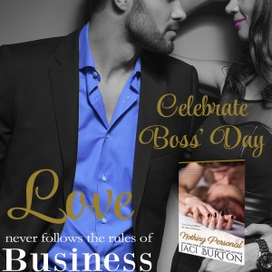 Nothing Personal: Jaci Burton Celebrates National Boss's Day *Giveaway*