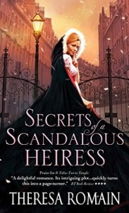 Review: Secrets of a Scandalous Heiress by Theresa Romain