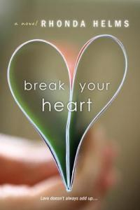 Review: Break Your Heart by Rhonda Helms