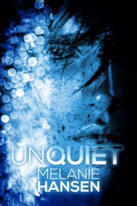 Cover Reveal: Unquiet by Melanie Hansen