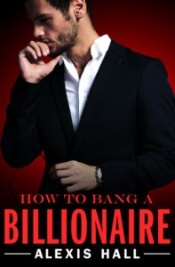 Review: How to Bang a Billionaire by Alexis Hall