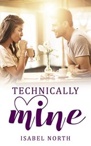 Technically Mine by Isabel North