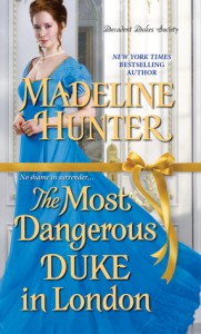 Review: The Most Dangerous Duke in London by Madeline Hunter