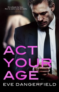 Smex Scene Sunday Feature: Eve Dangerfield's Act Your Age