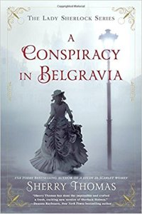 Review: A Conspiracy in Belgravia by Sherry Thomas