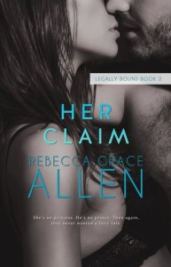Feature: Her Claim by Rebecca Grace ALlen