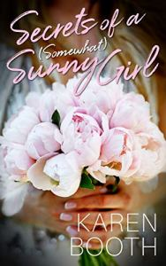 Secrets of a (Sometimes) Sunny Girl by Karen Booth
