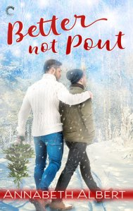 Review: Better Not Pout by Annabeth Albert