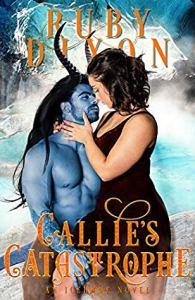 Sheena's Wistfully Wanton Wednesday:  Callie's Catastrophe by Ruby Dixon