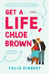 the book cover for Get A Life, Chloe Brown by Talia Hibbert