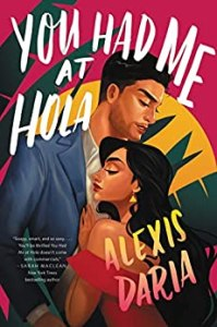 Book cover of You Had Me at Hola by Alexis Daria