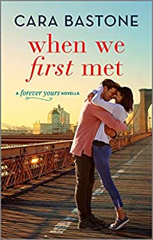 Cover of When We First Met (Forever Yours) by Cara Bastone