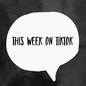 This Week on TikTok