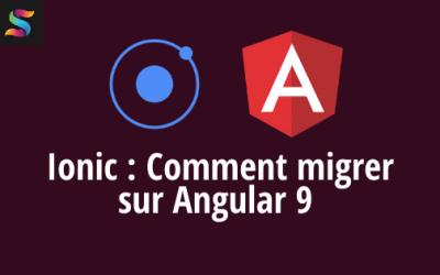 Ionic : Migration vers Angular 9