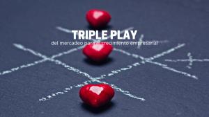 El triple play del mercadeo para el crecimiento empresarial - SMF360 Ingenio Futuro