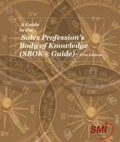 A Guide to the Sales Profession's Body of Knowledge (SBOK® Guide)- First Edition