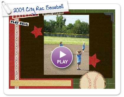 Click to play this Smilebox slideshow: 2009 City Rec Baseball