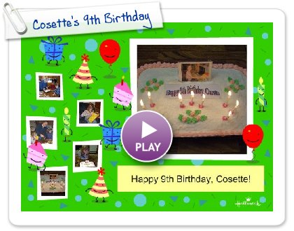 Click to play this Smilebox collage: Cosette's 9th Birthday