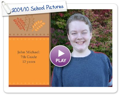 Click to play this Smilebox greeting: 2009/10 School Pictures