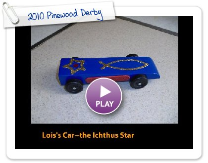 Click to play this Smilebox slideshow: 2010 Pinewood Derby