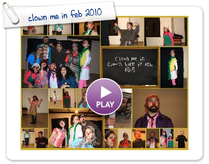 Click to play this Smilebox collage: clown me in feb 2010