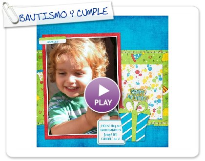 Click to play this Smilebox scrapbook: BAUTISMO Y CUMPLE DE 2