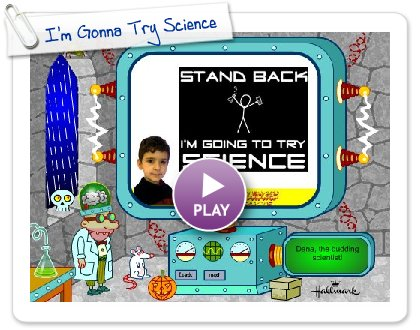 Click to play I'm Gonna Try Science