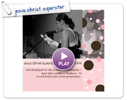 Click to play this Smilebox photobook: jesus christ superstar