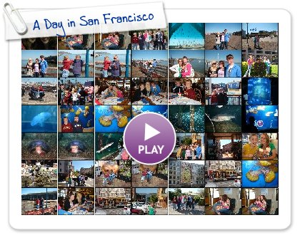 Click to play this Smilebox slideshow: A Day in San Francisco