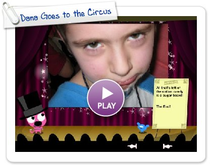 Click to play this Smilebox slideshow: Dana Goes to the Circus