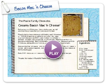 Click to play this Smilebox recipe: Bacon Mac 'n Cheese