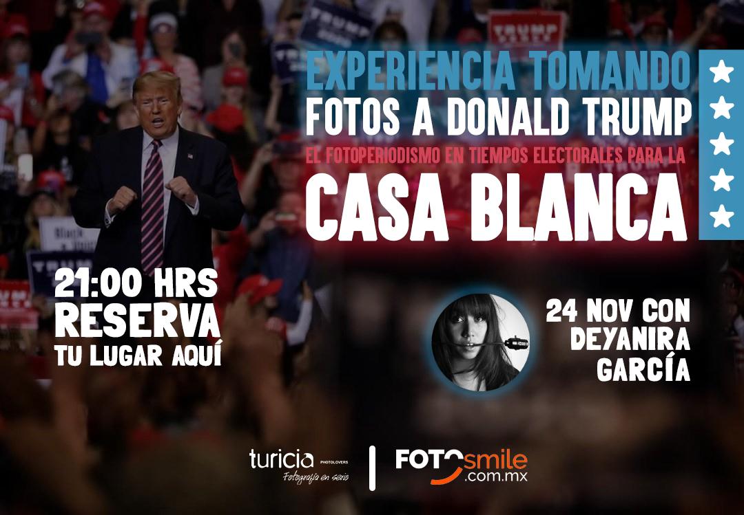 Deyanira García   El Fotoperiodismo en tiempos electorales para la Casa Blanca