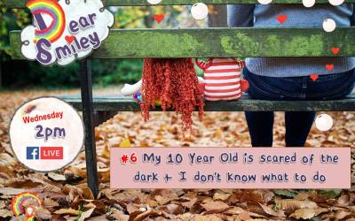 Dear Smiley: My 10 Year Old is Afraid of the Dark + I Don't Know What to Do