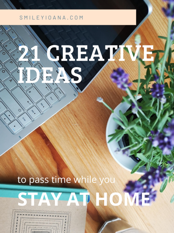 21 creative ideas to pass time while you STAY AT HOME
