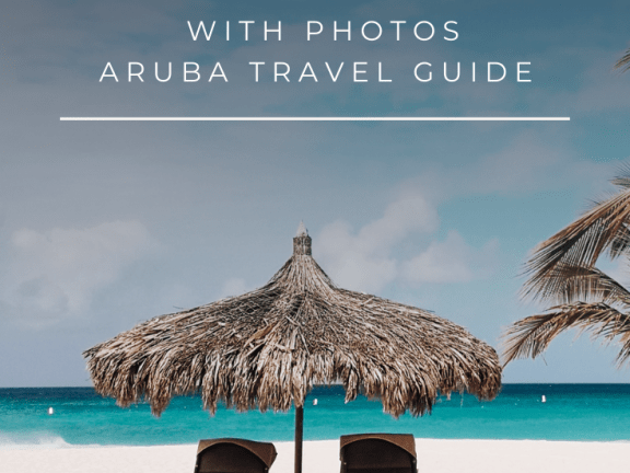 Aruba Travel Guide | 21 Amazing Facts about Aruba with Photos