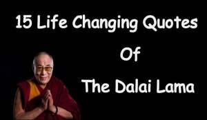 15 Life Changing Quotes Of The Dalai Lama