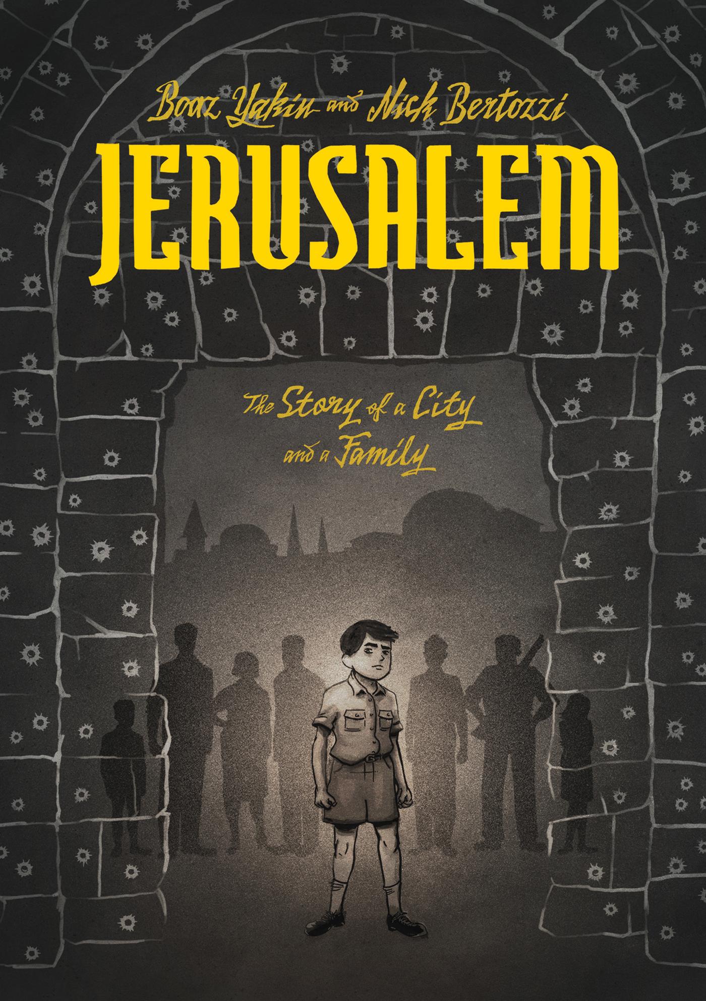 Jerusalem: A Family Portrait by Boaz Yakin and Nick Bertozzi, based