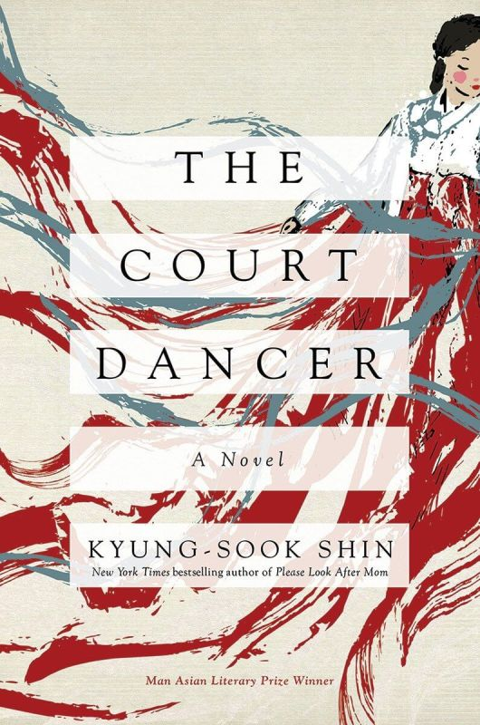 The Court Dancer by Kyung-Sook Shin, translated by Anton Hur