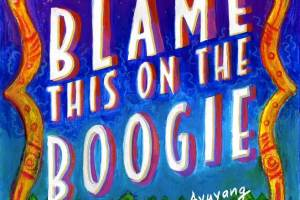Blame This on the Boogie by Rina Ayuyang [in Booklist]