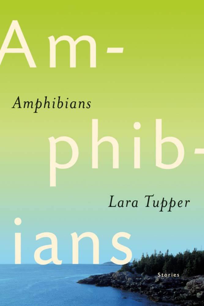 Amphibians by Lara Tupper [in Shelf Awareness]