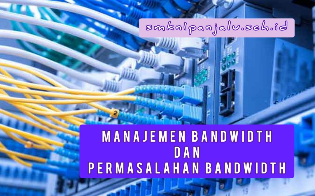 Manajemen Bandwidth dan Permasalahan Bandwidth